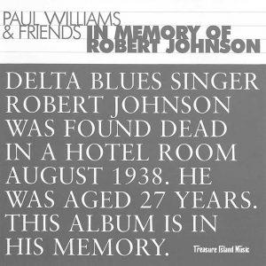 Paul Williams & Friends – In Memory of Robert Johnson