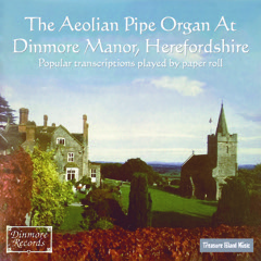 The Aeolian Pipe Organ at Dinmore Manor Herefordshire
